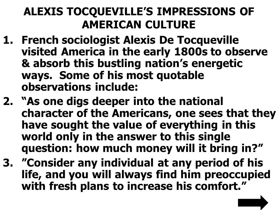 ALEXIS TOCQUEVILLE'S IMPRESSIONS OF AMERICAN CULTURE