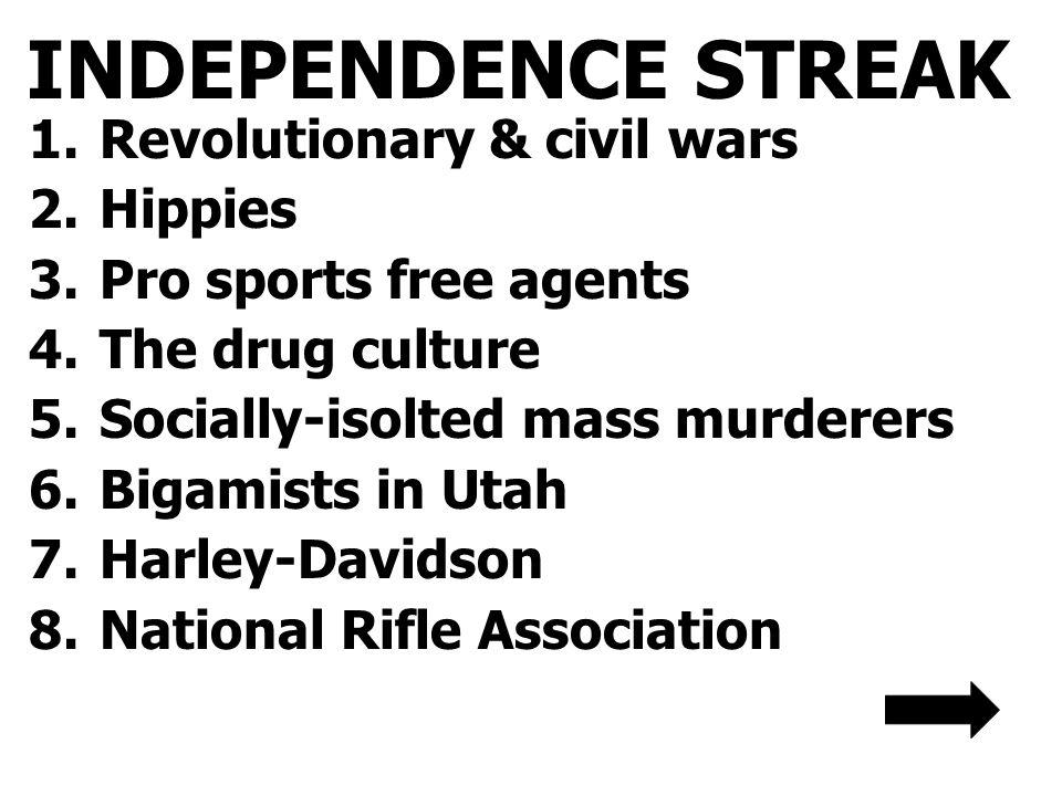 INDEPENDENCE STREAK Revolutionary & civil wars Hippies