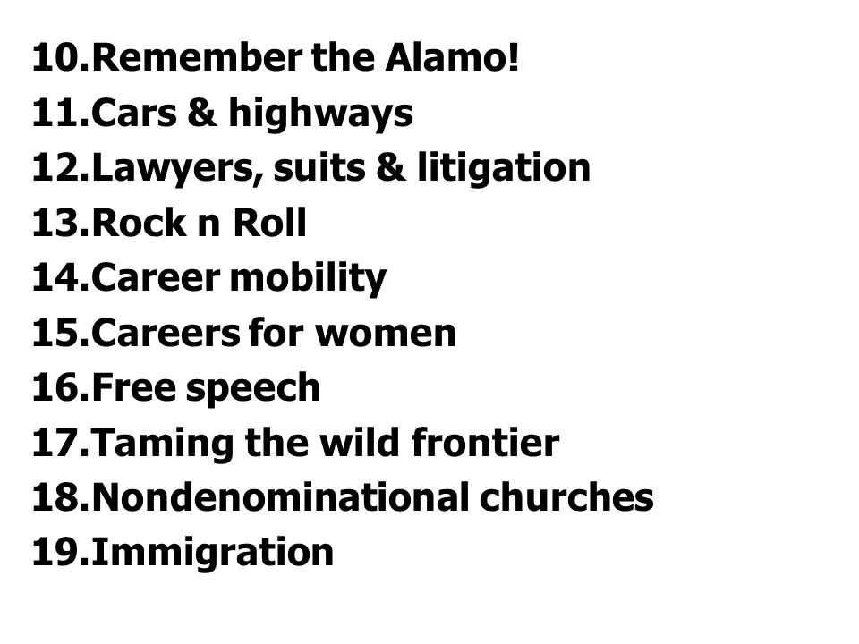 Remember the Alamo! Cars & highways. Lawyers, suits & litigation. Rock n Roll. Career mobility. Careers for women.