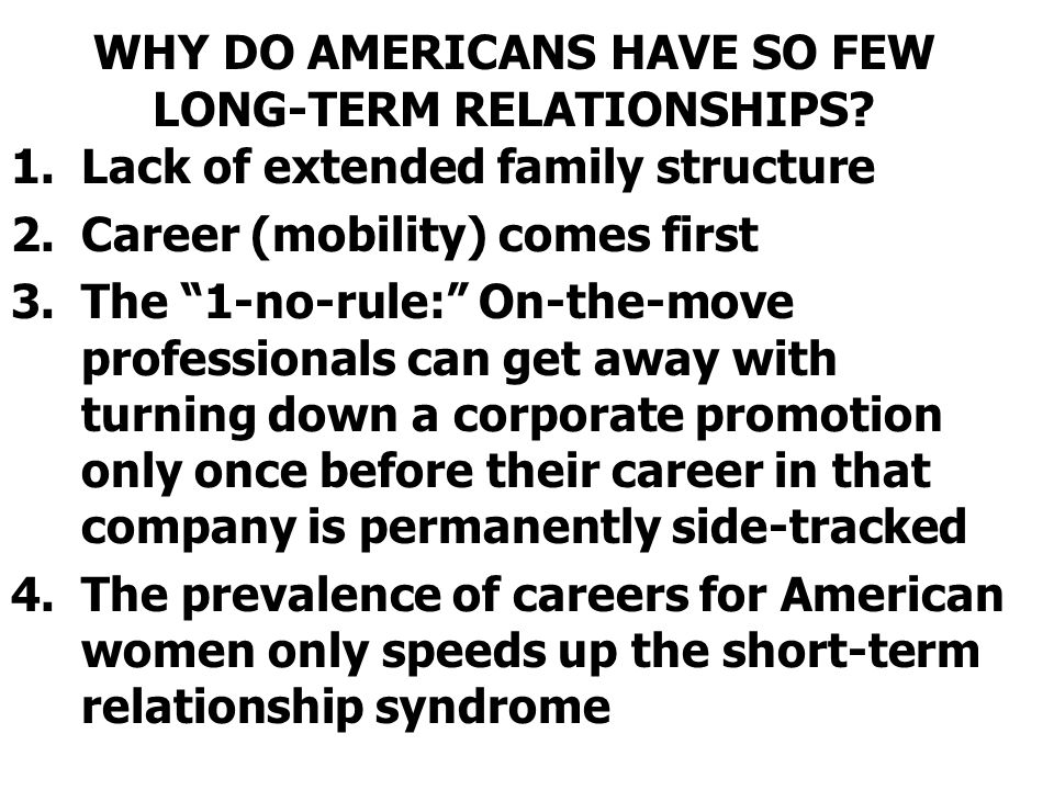 WHY DO AMERICANS HAVE SO FEW LONG-TERM RELATIONSHIPS