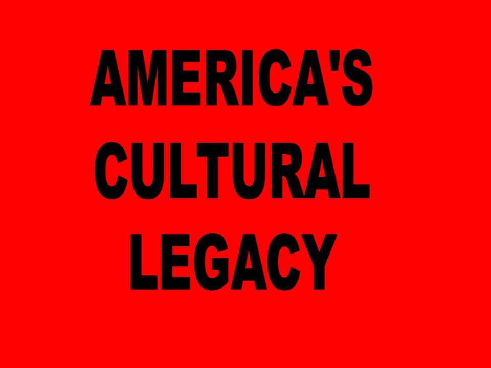 AMERICA S CULTURAL LEGACY
