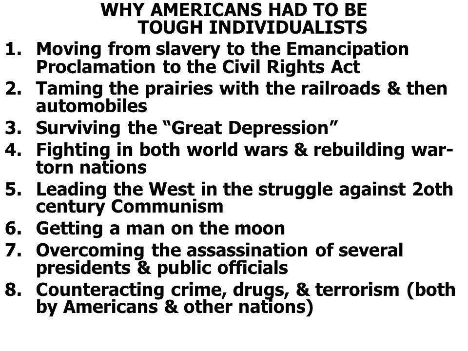 WHY AMERICANS HAD TO BE TOUGH INDIVIDUALISTS