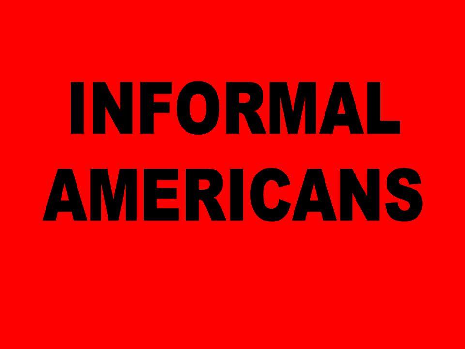 INFORMAL AMERICANS
