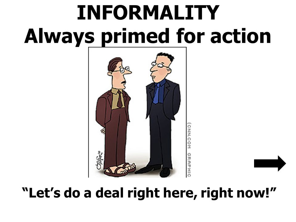 INFORMALITY Always primed for action