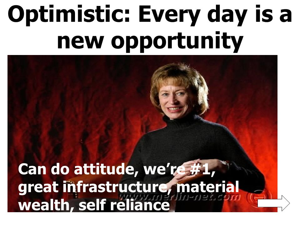 Optimistic: Every day is a new opportunity
