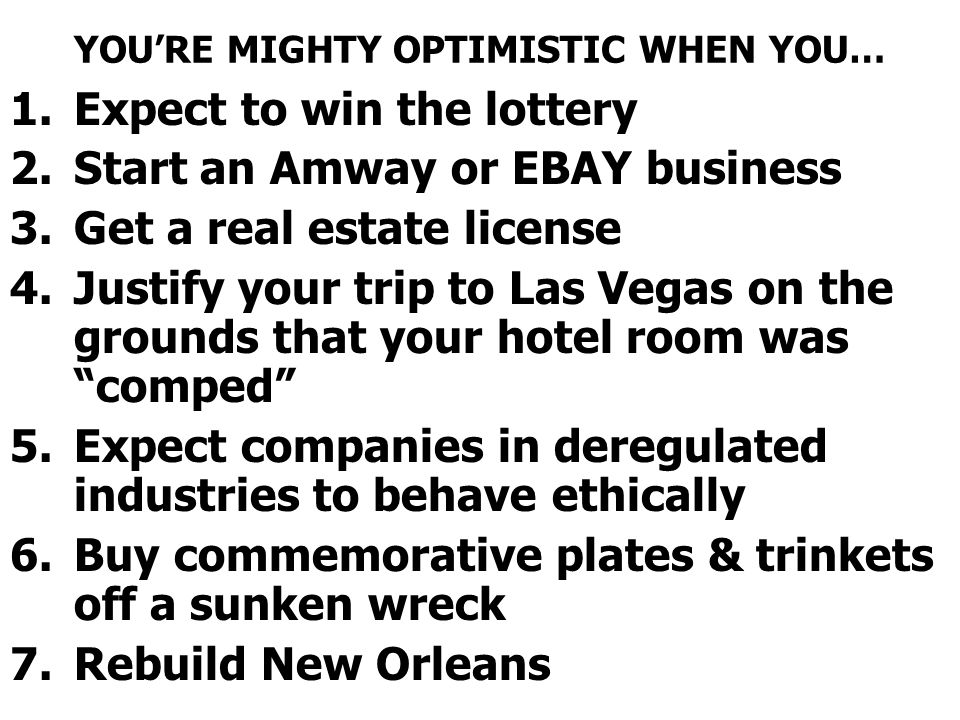 YOU'RE MIGHTY OPTIMISTIC WHEN YOU…