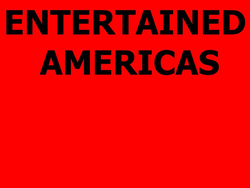 ENTERTAINED AMERICAS