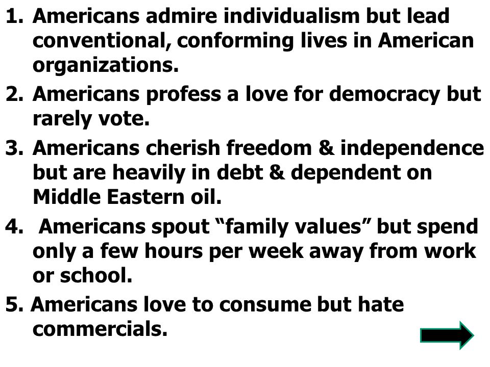 Americans admire individualism but lead conventional, conforming lives in American organizations.