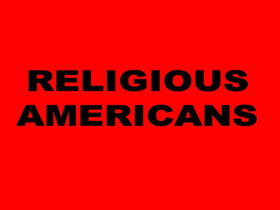 RELIGIOUS AMERICANS