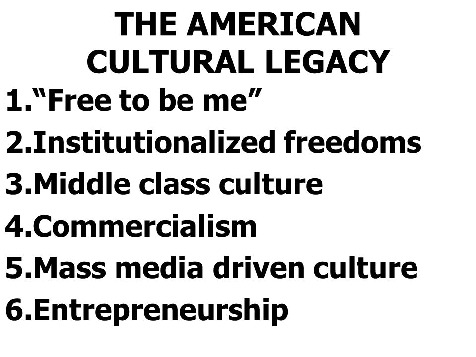 THE AMERICAN CULTURAL LEGACY