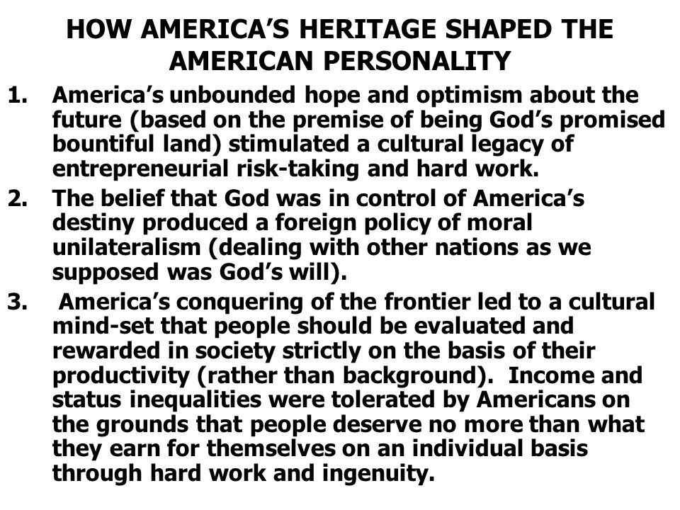 HOW AMERICA'S HERITAGE SHAPED THE AMERICAN PERSONALITY