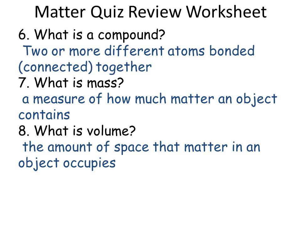 matter quiz review worksheet answers ppt download. Black Bedroom Furniture Sets. Home Design Ideas