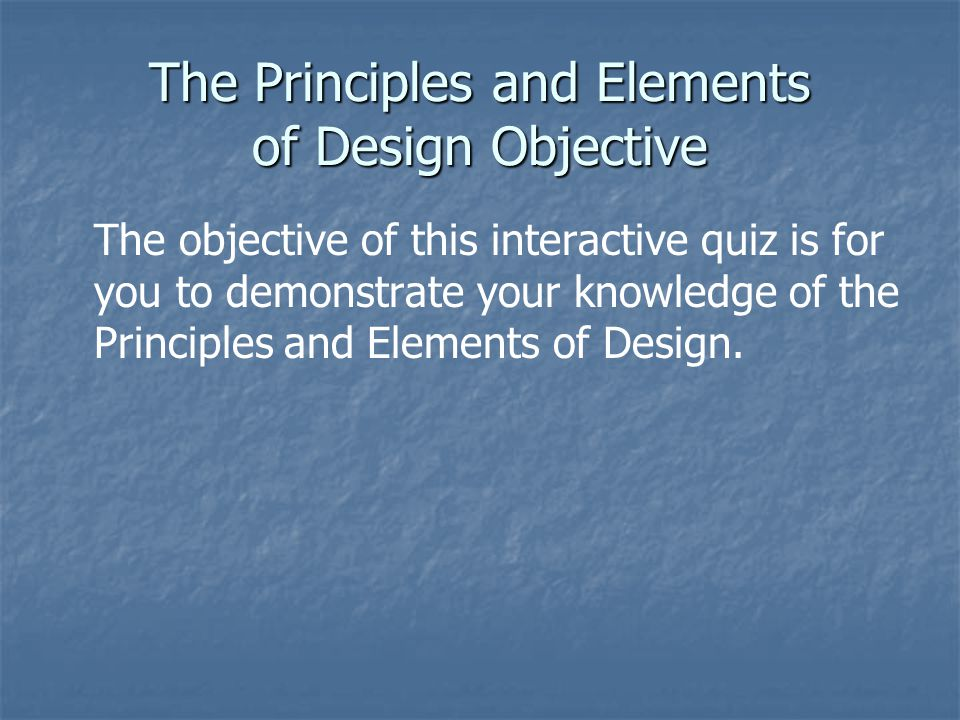 The Principles and Elements of Design Objective
