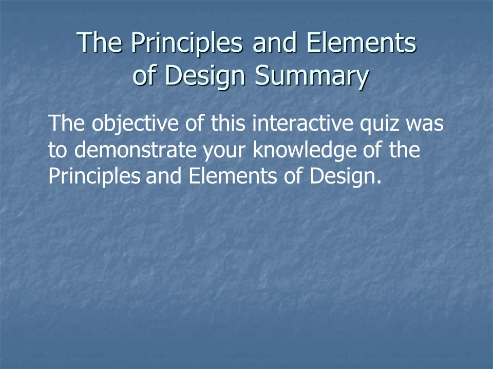 The Principles and Elements of Design Summary