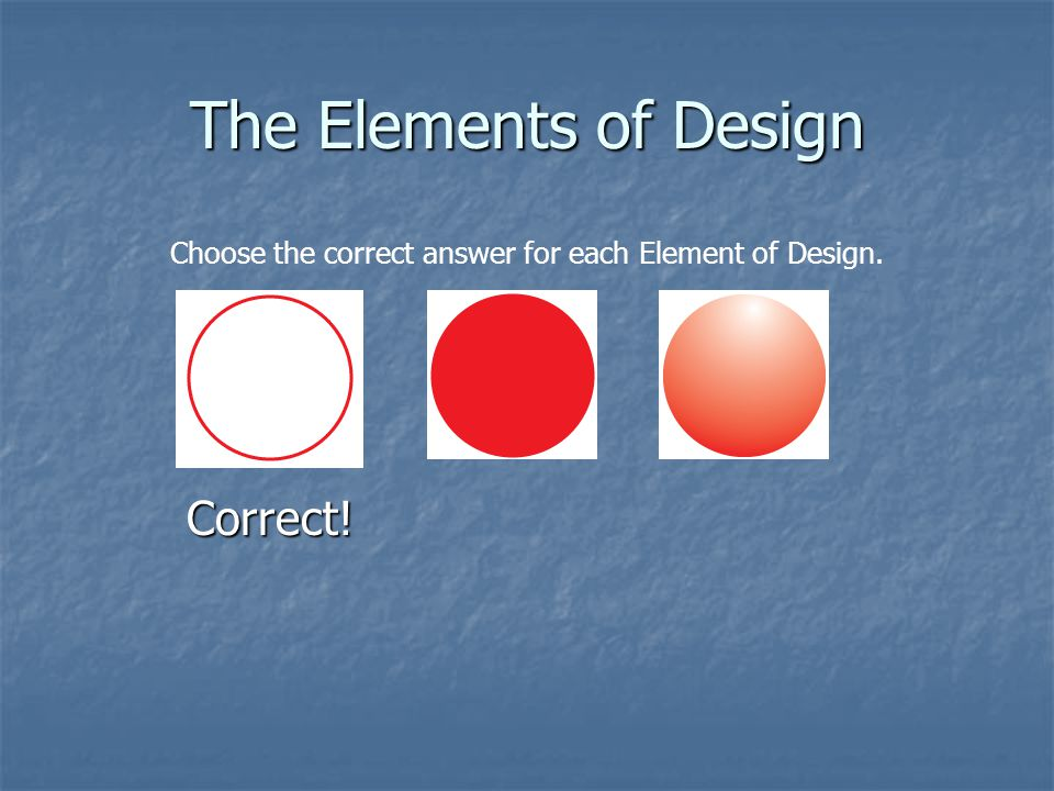 Choose the correct answer for each Element of Design.