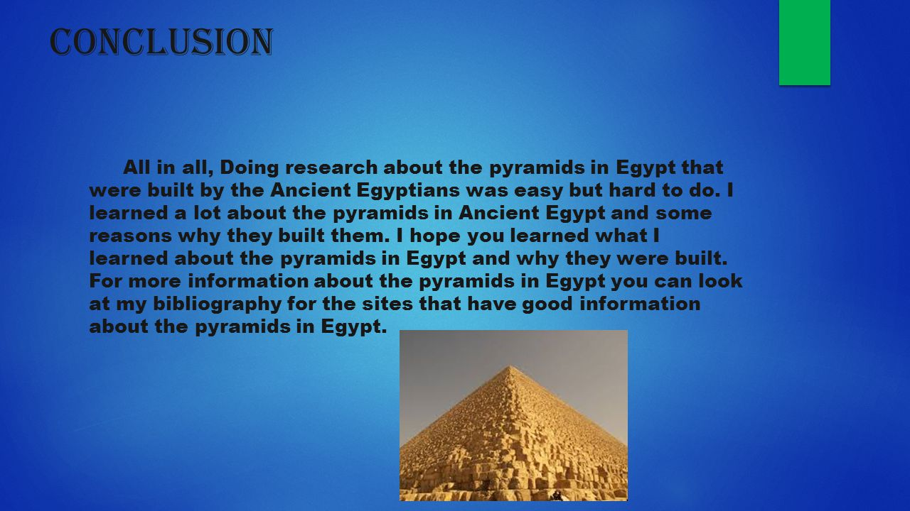 a look at egyptian pyramids and how they were built The pyramids of ancient egypt were built as tombs for kings (and queens), and it was the exclusive privilege to have a pyramid tomb however, this tradition only applied in the old and middle kingdoms.