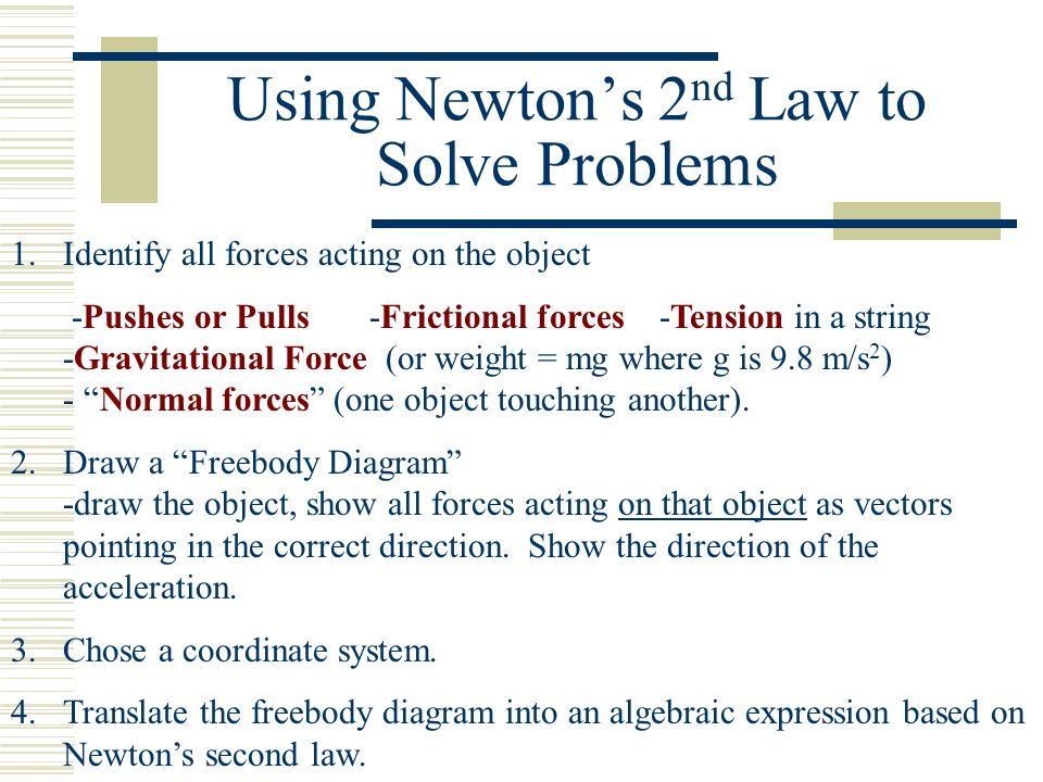Using Newton's 2nd Law to Solve Problems