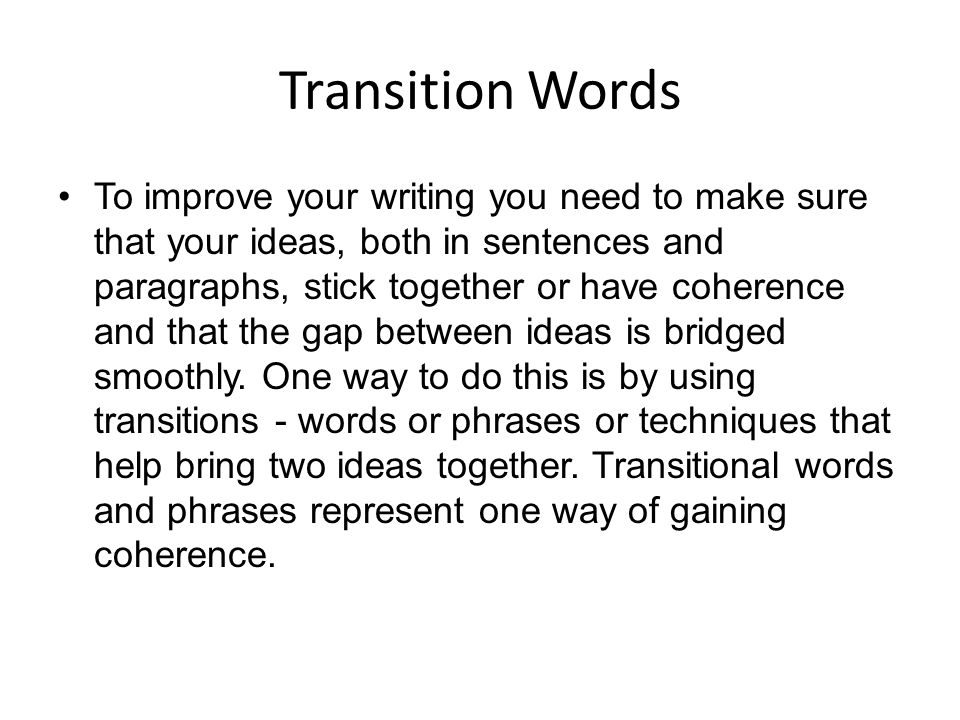 essay paragraph transition words Effective paragraph transitions signal to readers how two consecutive paragraphs relate to each other the transition signals the relationship between the new information and the old information let's consider a few examples (drawn from published books and articles of paragraph.