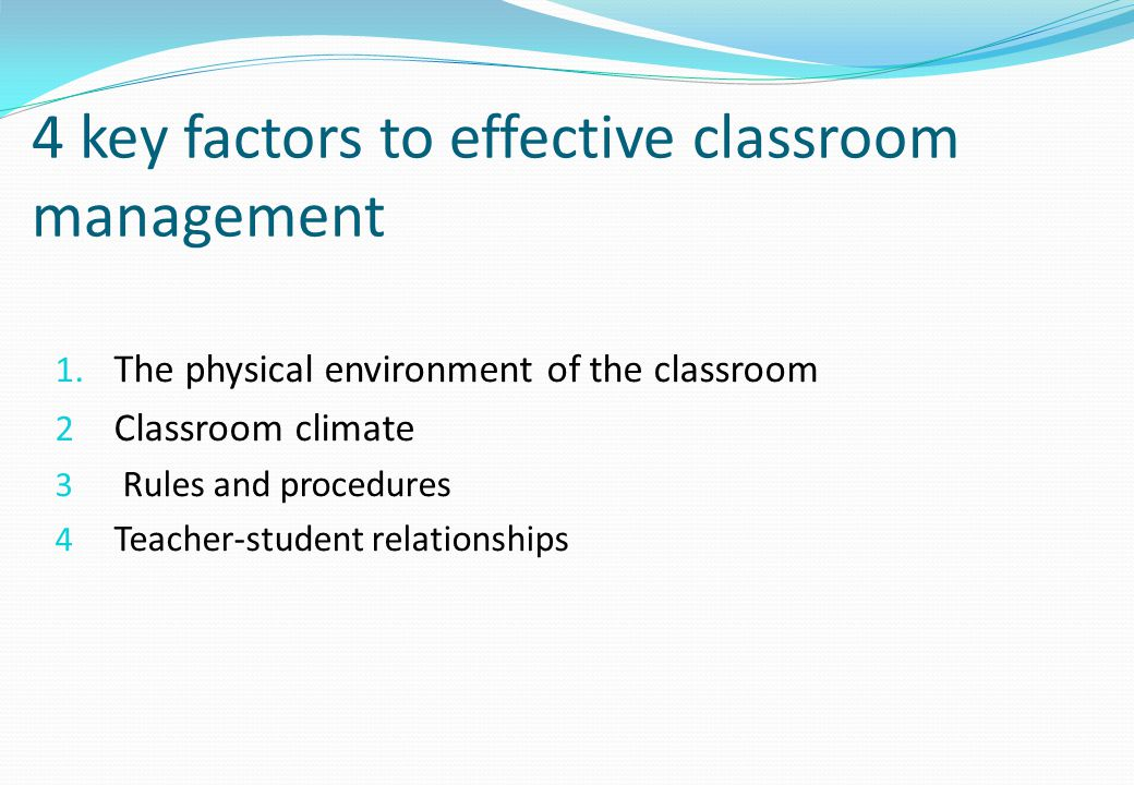 effective classroom factors to ensure that Effective classroom management strategies and classroom management programs for educational practice a meta-analysis o the effects of classroom.