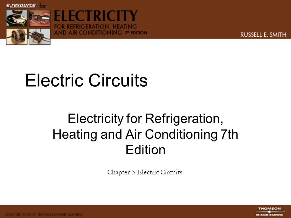 Electric Circuits Electricity for Refrigeration, Heating and Air Conditioning 7th Edition.