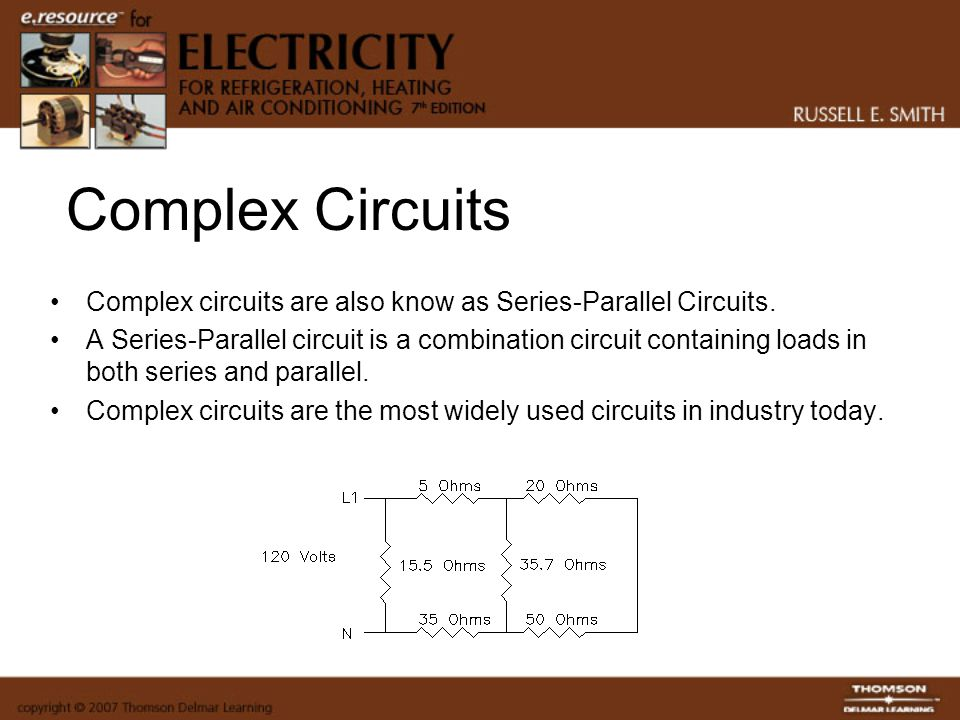 Complex Circuits Complex circuits are also know as Series-Parallel Circuits.