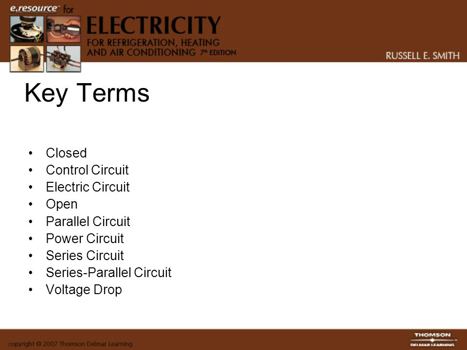 Key Terms Closed Control Circuit Electric Circuit Open