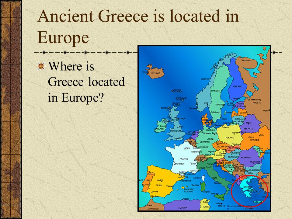 Ancient Greece Where In The World Is Greece Ppt Video Online - Where is greece located