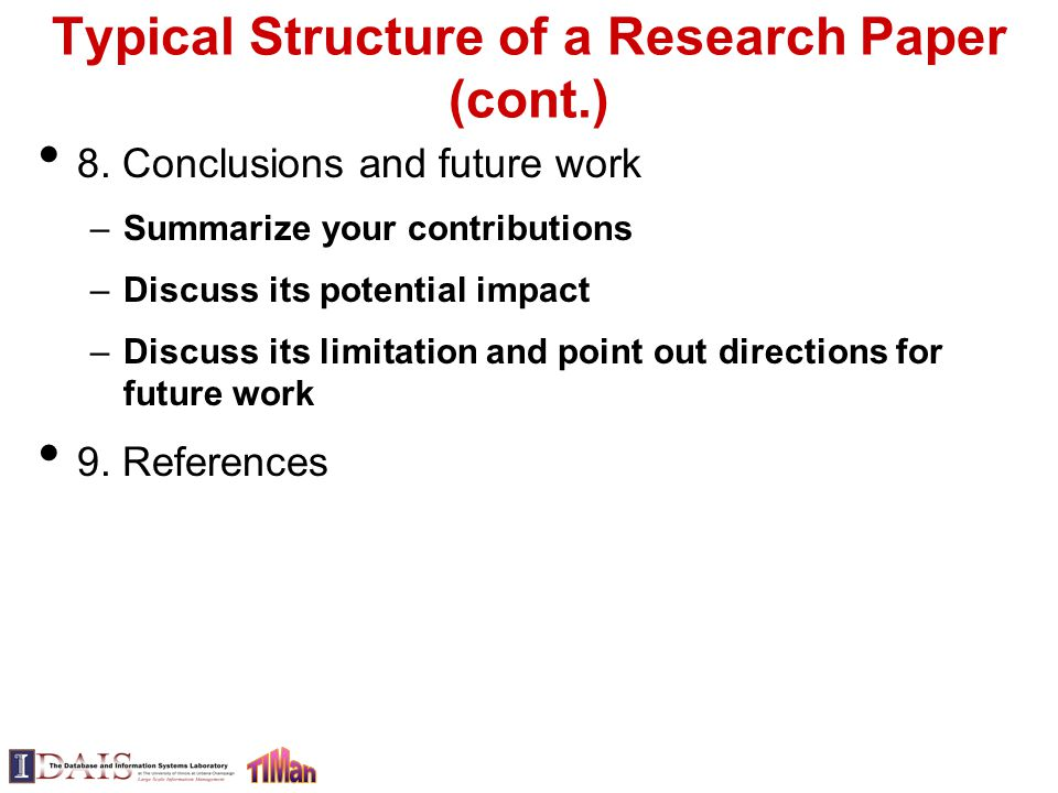 typical structure of a research paper Literary research paper structure (a loose outline to follow) i introduction a catches the reader's attention b indicates topic and narrows it.