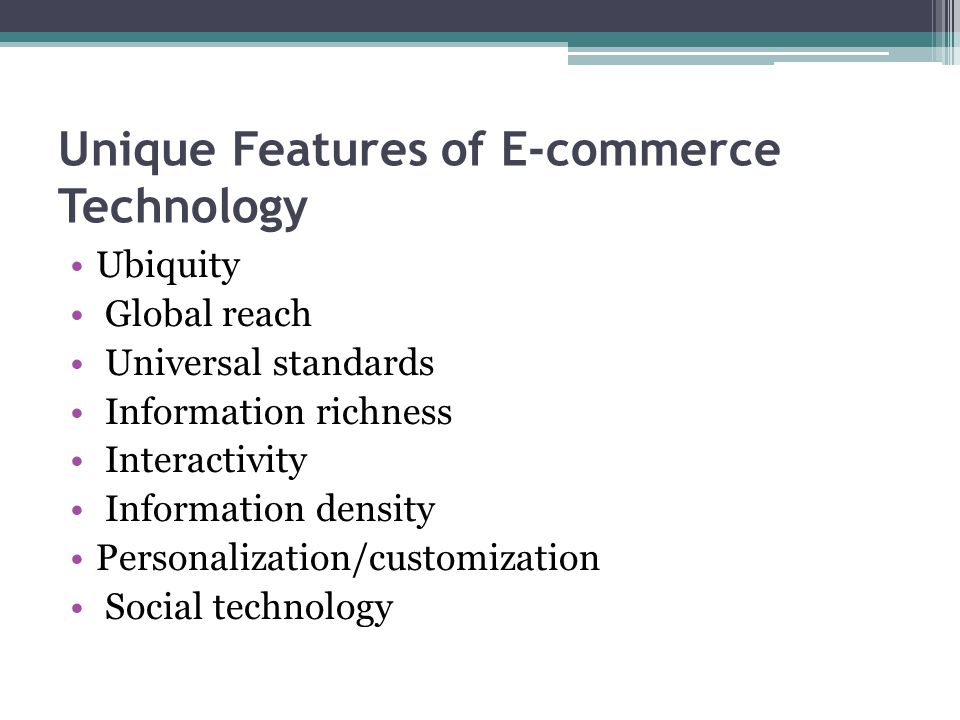 Unique Features of E-commerce Technology