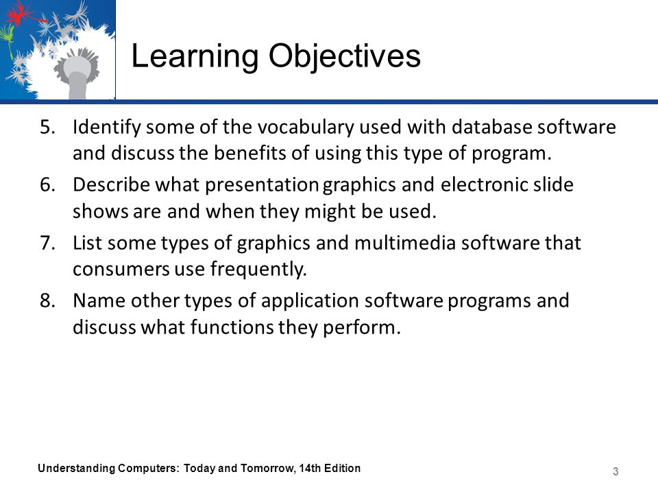 Learning Objectives Identify some of the vocabulary used with database software and discuss the benefits of using this type of program.