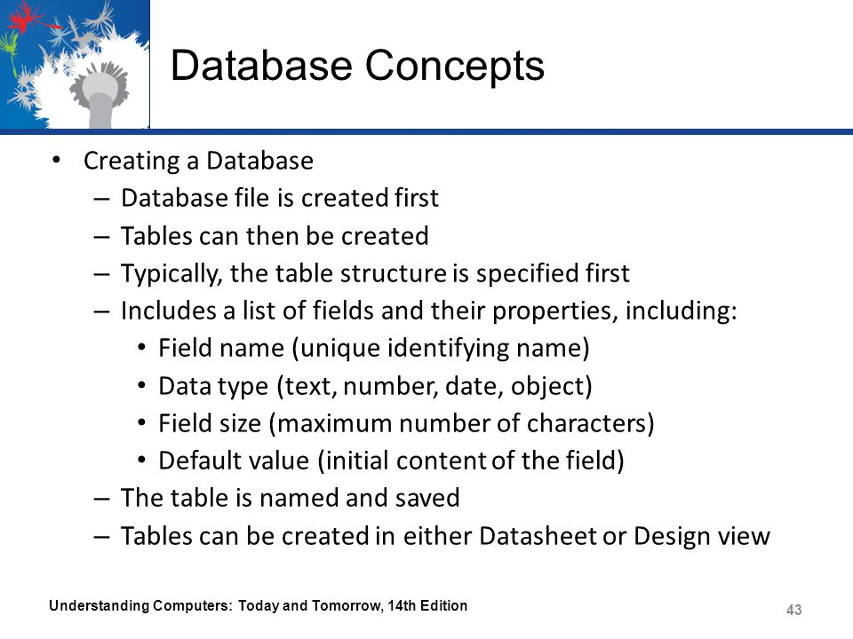 Database Concepts Creating a Database Database file is created first