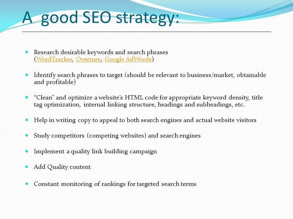 A good SEO strategy: Research desirable keywords and search phrases (WordTracker, Overture, Google AdWords)
