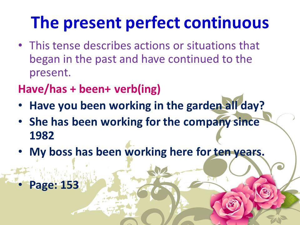 The present perfect continuous