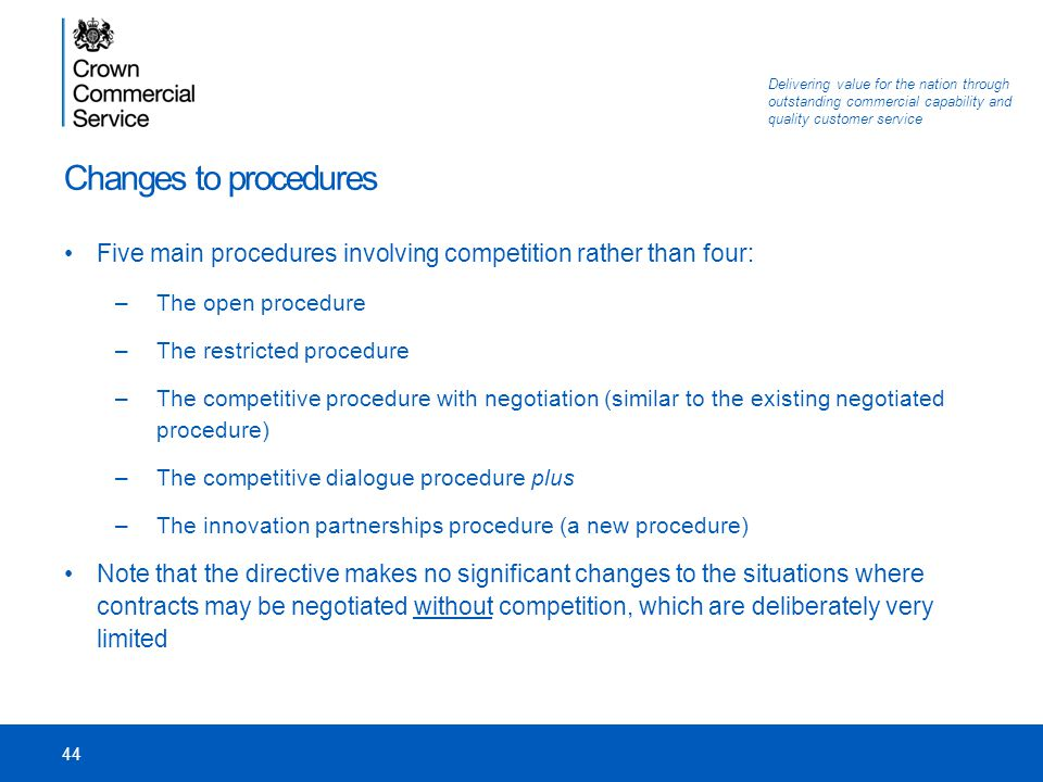 Changes to procedures Five main procedures involving competition rather than four: The open procedure.