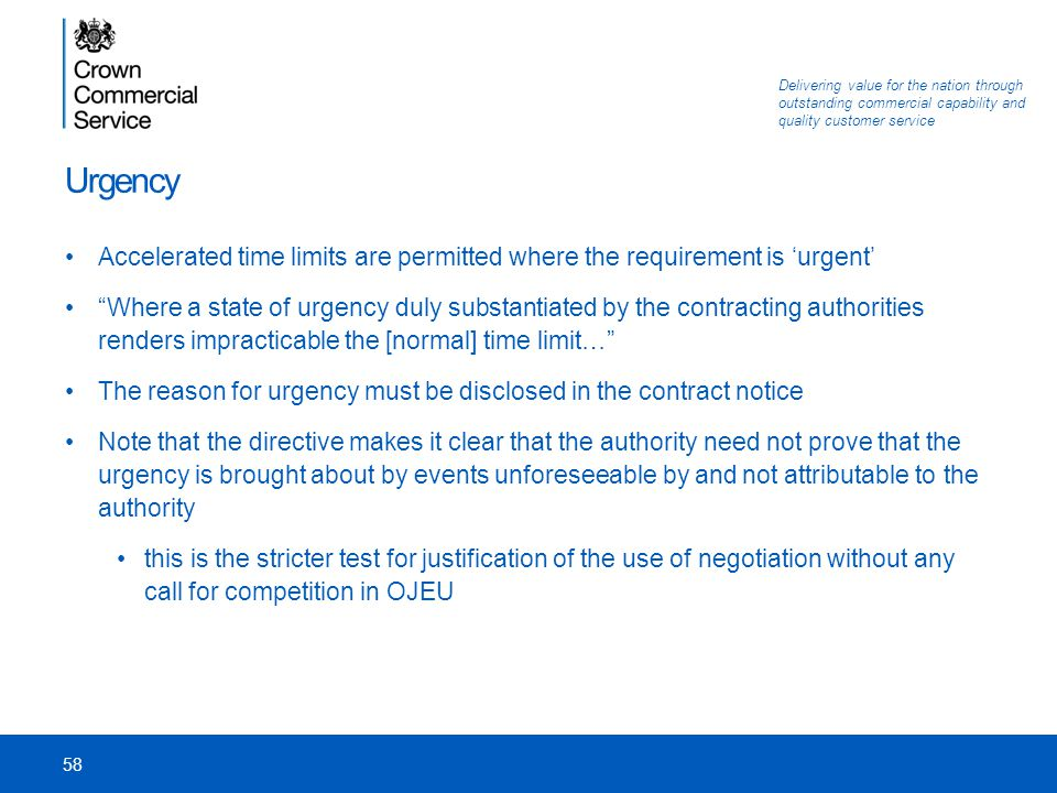 Urgency Accelerated time limits are permitted where the requirement is 'urgent'