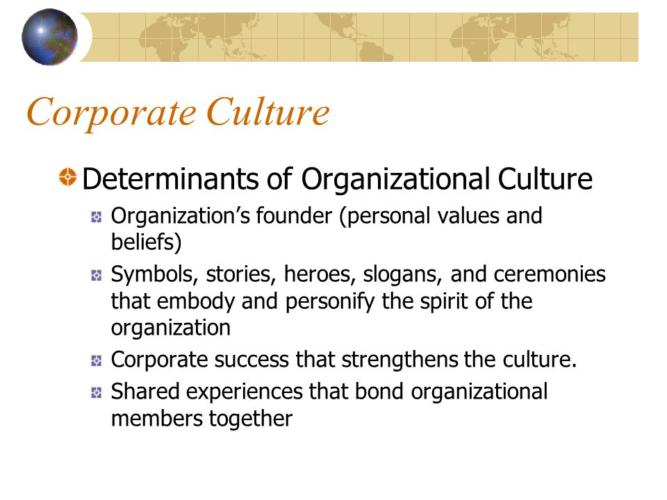 determinants of organizational culture essays Determinants of organizational culture essays the culture of an organization eminently influences its that organizational culture is indeed very important.
