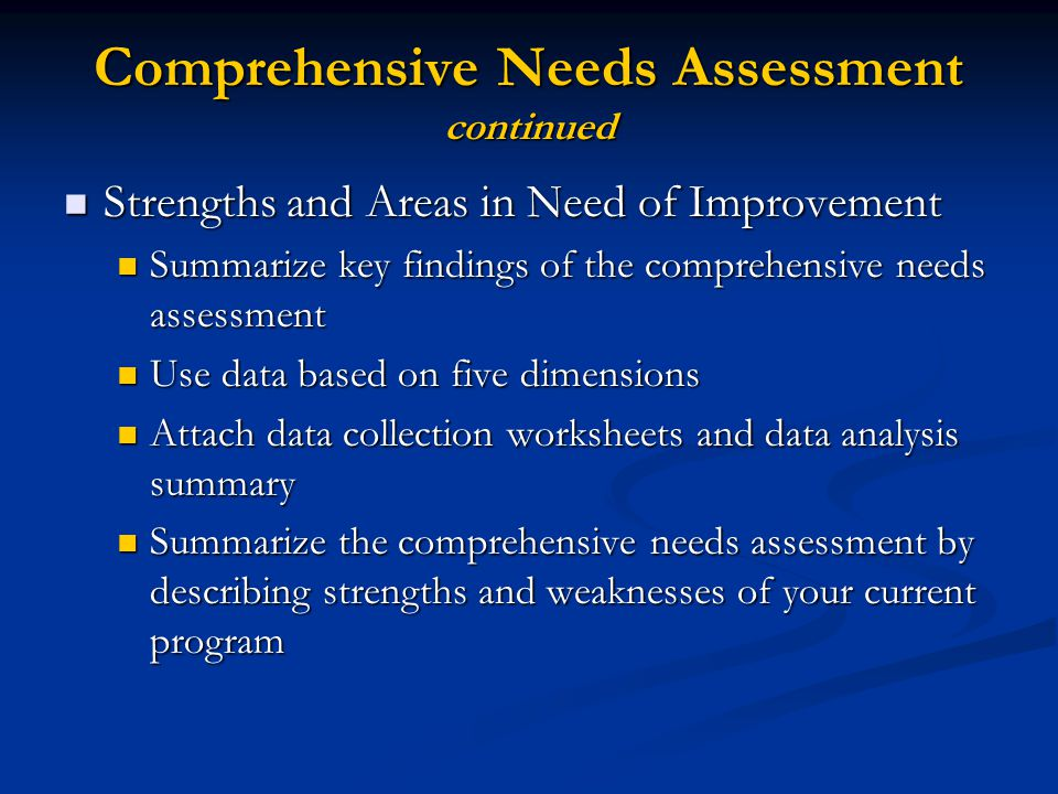 Comprehensive Needs Assessment continued