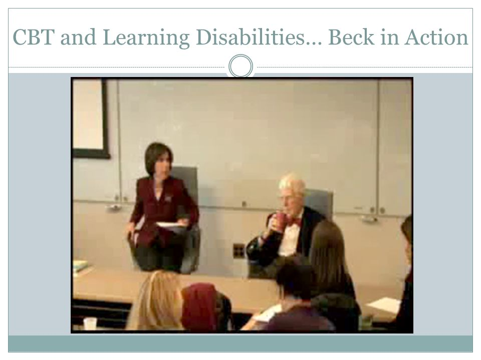 CBT and Learning Disabilities… Beck in Action
