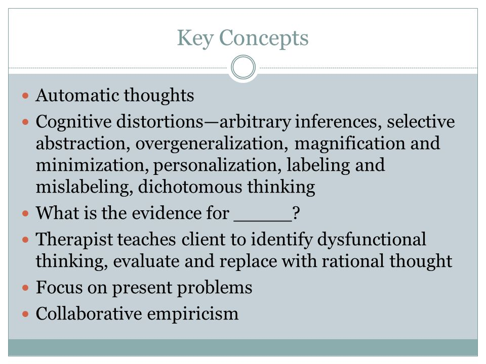 Key Concepts Automatic thoughts