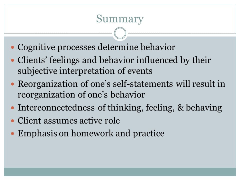 Summary Cognitive processes determine behavior