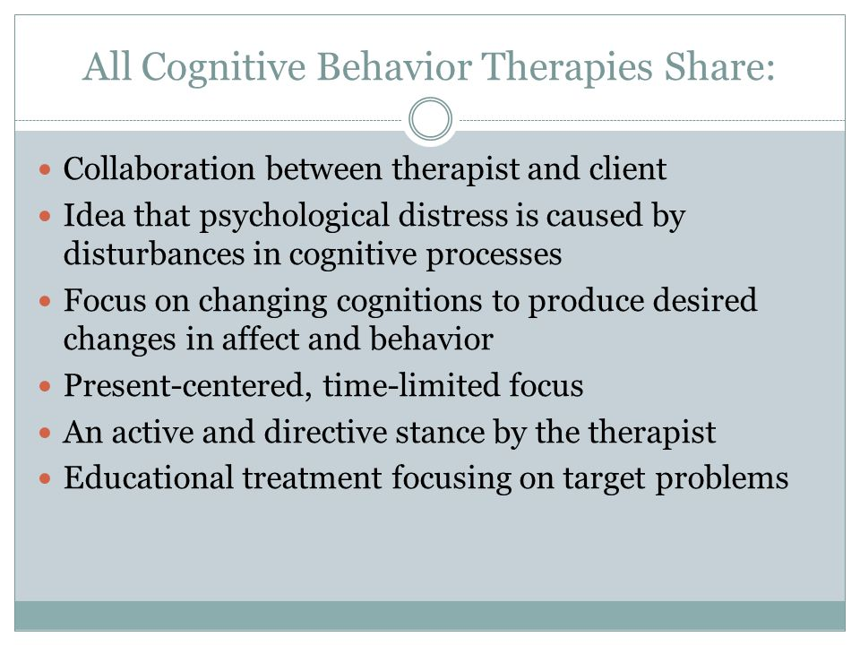 All Cognitive Behavior Therapies Share: