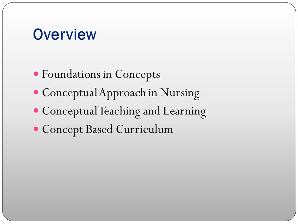 an overview of the concepts of becoming a nurse The official journal of the international council of nurses international nursing  review (inr) is the official journal of the international council of nurses (icn.