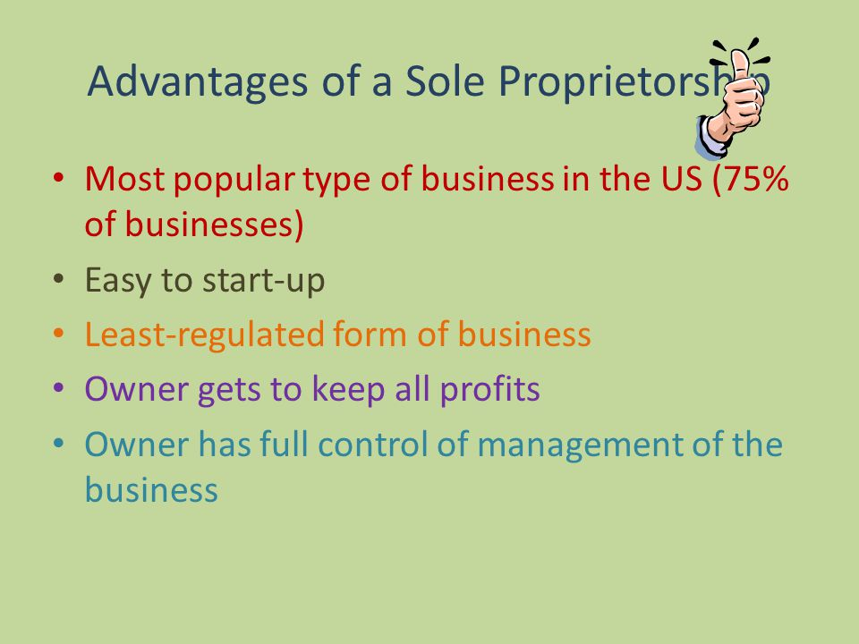 advantages of a sole proprietorship business essay A sole proprietorship or simply a proprietorship is one of the ways to run business  being the only one owner and getting all the benefits from it an owner is also.