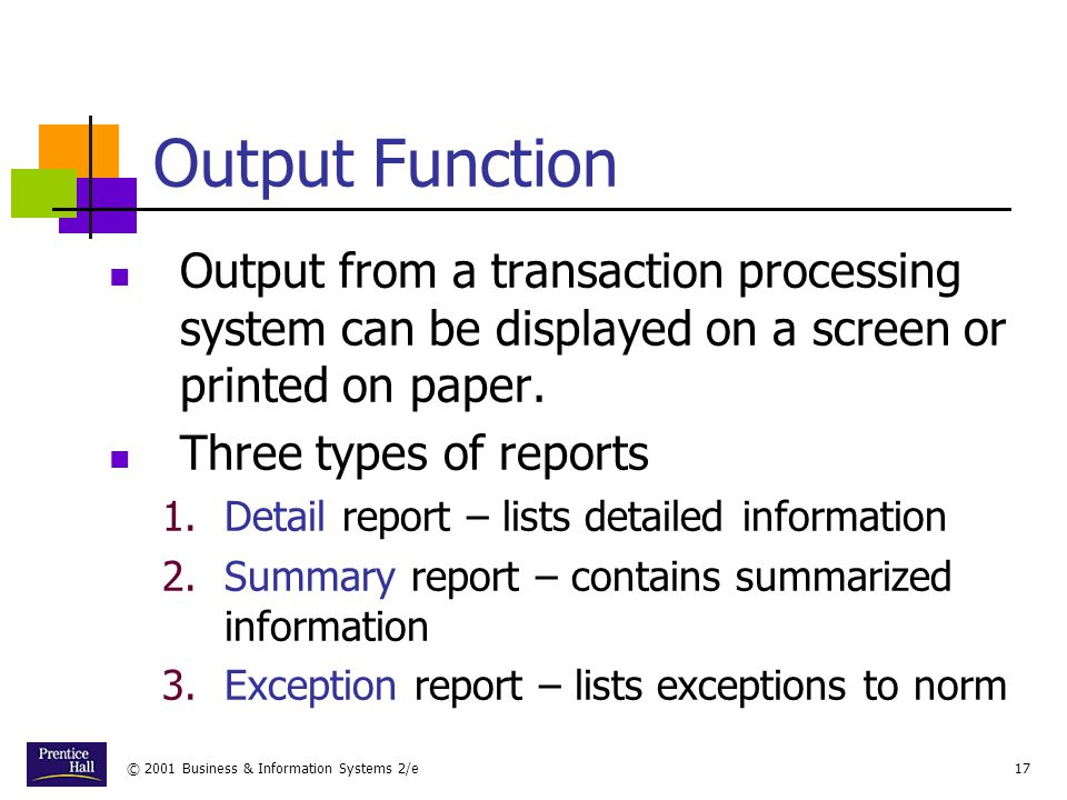 Chapter Output Function. Output from a transaction processing system can be displayed on a screen or printed on paper.