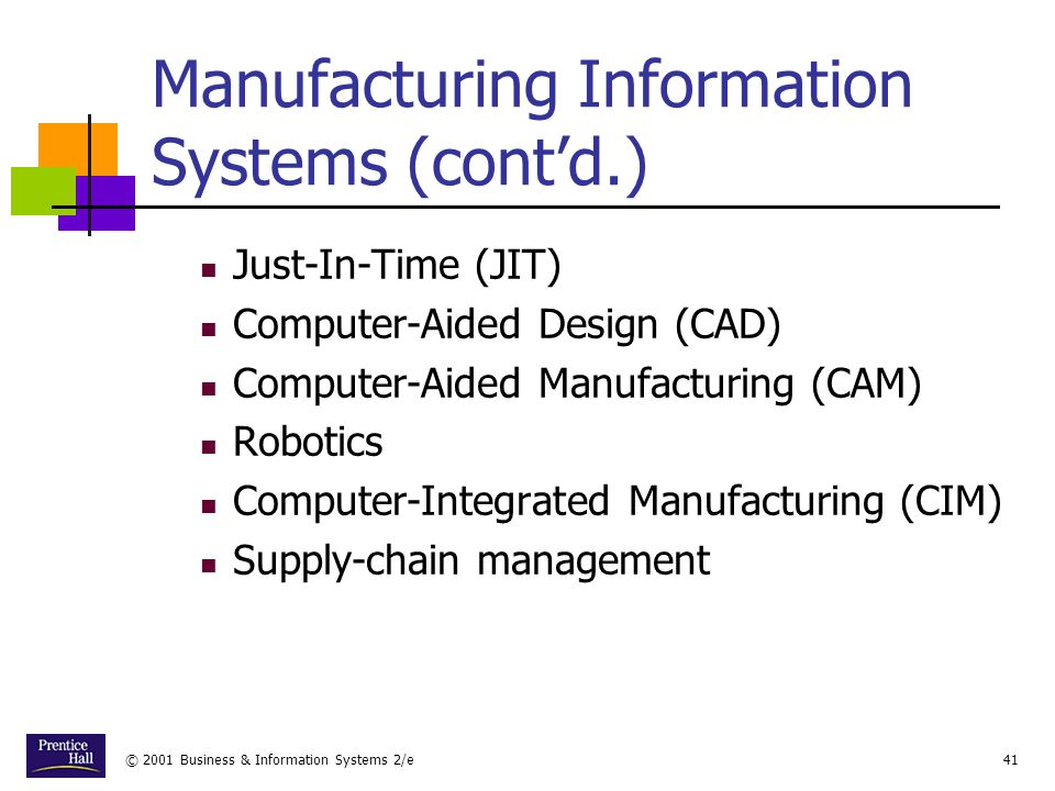 Manufacturing Information Systems (cont'd.)