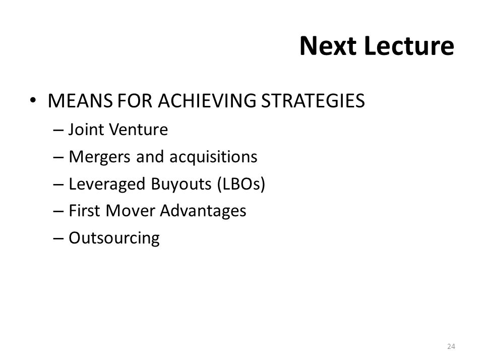 Next Lecture MEANS FOR ACHIEVING STRATEGIES Joint Venture