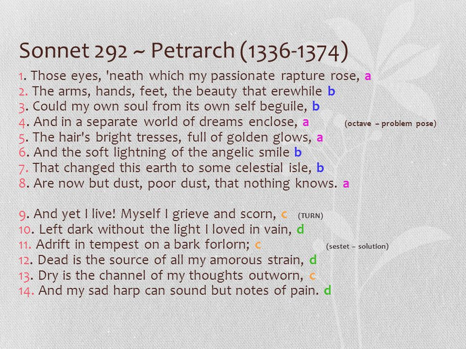 petrarch sonnet 292 The sonnets, 130 and 292, written by william shakespeare and francesco petrarch, both shows their passionate love towards their woman and it is very interesting to.