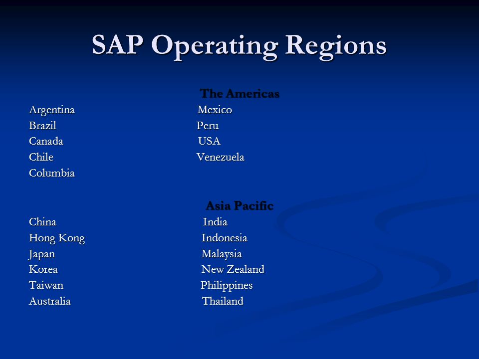 SAP Operating Regions The Americas Asia Pacific Argentina Mexico