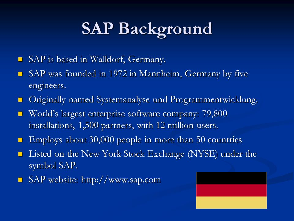 SAP Background SAP is based in Walldorf, Germany.