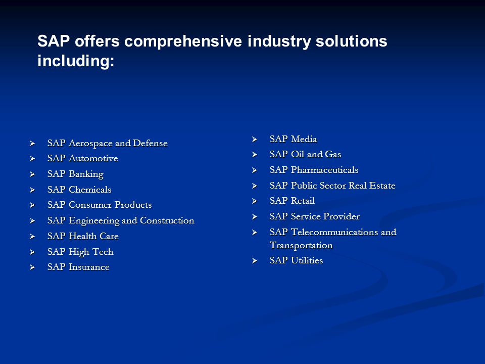 SAP offers comprehensive industry solutions including: